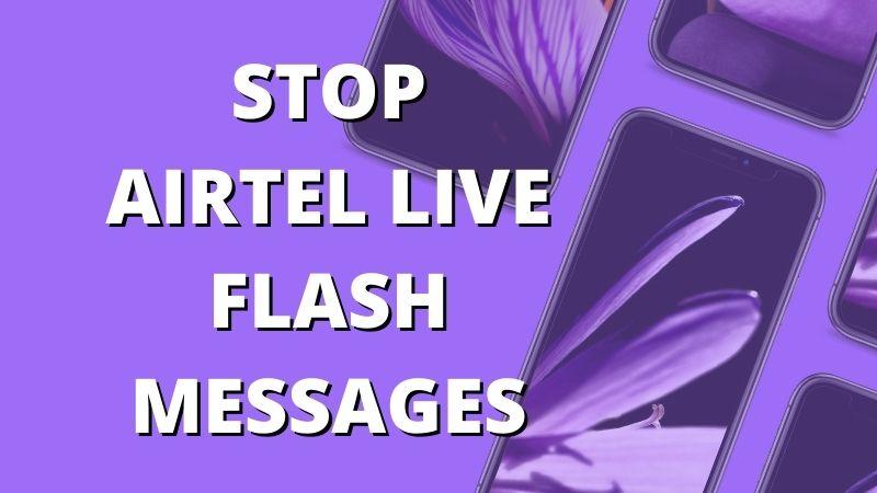 Stop Airtel Live Flash Messages